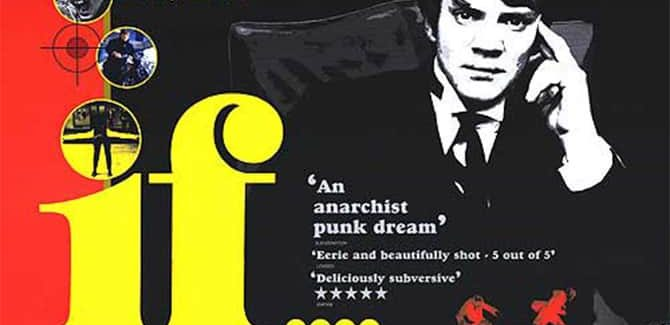 Jeżeli…, (ang. If…) reż. Lindsay Anderson, 1968.